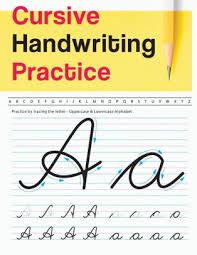 Handwritting Practice Cursive Handwriting Practice Uppercase Lowercase Alphabet Cursive Handwriting Workbook For Teens Workbook To Practice Paperback