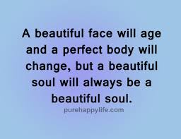 Beautiful Face Quote Best Of Life Quotes A Beautiful Face Will Age And A Perfect Body Will