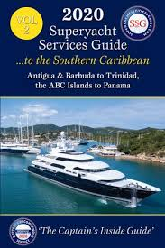 The 2020 Superyacht Services Guide To The Southern Caribbean