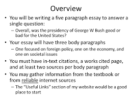 president george w bush essay overview and research ppt  overview you will be writing a five paragraph essay to answer a single question