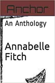 Anchor: An Anthology: Fitch, Annabelle: 9781718079779: Amazon.com ...