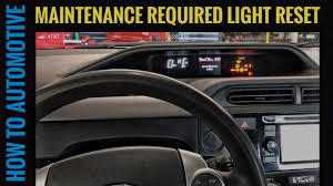 2017 Prius Maintenance Light Reset How To Reset The Maintenance Required Light On A 2015 2016