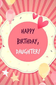 Happy Birthday Daughter Unique Wishes For Her