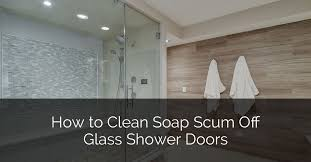 how to clean soap s off glass shower