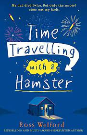 Time Travelling with a Hamster: Amazon.co.uk: Welford, Ross: Books