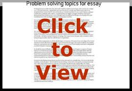 problem solving topics for essay coursework writing service problem solving topics for essay