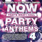 Now! Party Anthems, Vol. 4