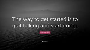 disney wallpaper quotes. Exellent Disney Walt Disney Quote U201cThe Way To Get Started Is Quit Talking And Start And Wallpaper Quotes