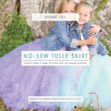 no sew full tulle skirt diy full tulle skirt full skirt handmade gifts