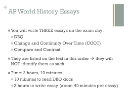 change and continuity over time essay ccot ap world history   ap world history essays you will write three essays on the exam day dbq