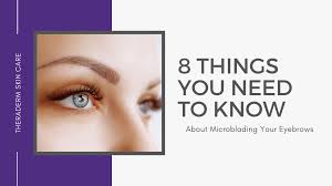 The time is brow your brows open up your face, and when done right, give you the perfect look! 8 Things You Need To Know About Microblading Your Eyebrows Theraderm Clinical Skin Care
