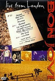 Livin' on a prayer 3. Amazon Com Bon Jovi Live From London Jon Bon Jovi David Bryan Heather Locklear Hugh Mcdonald Richie Sambora Alec John Such Tico Torres Brian Lockwood David Mallet Andy Picheta Movies Tv