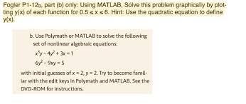 fogler p1 12b part b only using matlab solve this