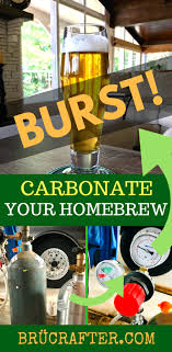 What Is Burst Carbonation Force Carbonate Homebrew Fast