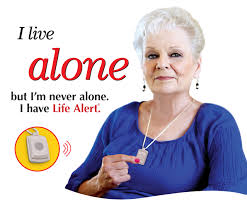 i live alone but am never alone i have life alert