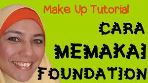 make up tutorial cara memakai foundation you