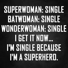 Single Superhero Wonderwoman My Ig Funny Quotes Dating Humor