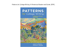 Patterns For College Writing Beauteous Patterns for College Writing A Rhetorical Reader and Guide [PDF]