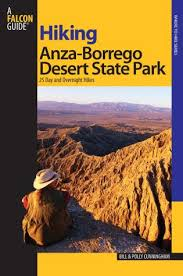 Hiking Anza-Borrego Desert State Park: 25 Day And Overnight Hikes, First  Edition - 9780762744626