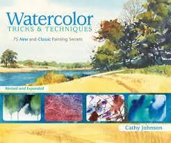 Watercolor Tricks & Techniques by Cathy Johnson: 9781440309991 |  PenguinRandomHouse.com: Books