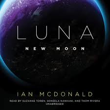 Download Luna New Moon Audiobook By Ian Mcdonald For Just 5 95