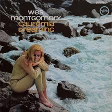 <b>Wes Montgomery</b> - <b>California</b> Dreaming (1966, Vinyl) | Discogs