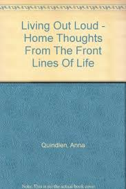 Download Living Out Loud Home Thoughts From The Front Lines Of Unique Download Thoughts Of Life