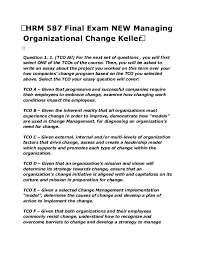 hrm entire course managing organizational change new ended feb  17 hrm 587 final exam new managing organizational change