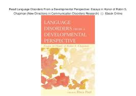 language disorders from a developmental perspective essays in h   language disorders from a developmental perspective essays in honor of robin s chapman