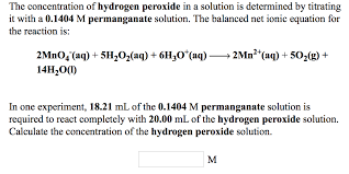 the concentration of hydrogen peroxide in a solution is determined by titrating it with a 0 1404