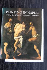 painting in naples from caravaggio to giordano