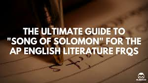 the ultimate guide to song of solomon for the ap english  song of solomon ap english lit essay