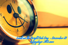 look on the bright side day. Look On The Bright Side Day December 21 Intended