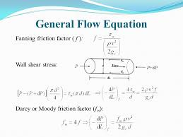 friction factor equation. general flow equation fanning friction factor ( f ): wall shear stress: darcy or