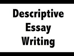 descriptive essay writing  descriptive essay writing