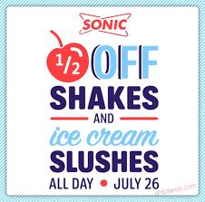 half shakes and ice cream slushes at sonic on july 26