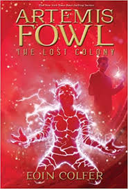 artemis fowl the lost colony book 5 eoin colfer 9781423124948 amazon books