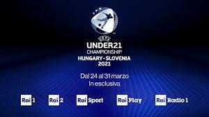 Europei Under 21 2021, azzurri su Rai 1 / 2, le altre su Rai Sport e Rai  Play - Digital-News