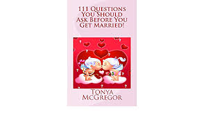 111 Questions You Should Ask Before You Get Married! (Volume 2 ...