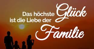 Das Höchste Glück Ist Die Liebe Der Familie Spruch über Familien
