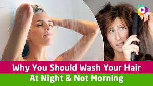 why you should wash your hair at night not morning beauty tips