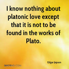 Platonic Love Quotes Magnificent Edgar Jepson Quotes QuoteHD