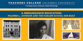 A Renaissance Education: Mildred L. Johnson and the Harlem School She Built    Events   Teachers College, Columbia University