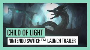 Child Of Light Ultimate Edition Switch Physical Child Of Light Nintendo Switch Launch Trailer