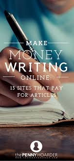 best images about unique jobs work from home we ve put together a quick list of sites that pay for articles from those that pay pennies per click to the more lucrative and competitive