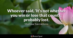 Quotes About Winning And Losing Custom Win Or Lose Quotes BrainyQuote