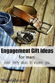 engagement gifts for men part ii engagement gifts for men part ii
