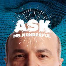 Ask Mr. Wonderful – Podcast – Podtail