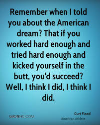 Gatsby American Dream Quotes Best of Curt Flood Quotes QuoteHD
