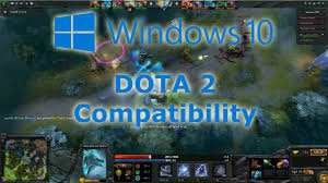 windows 10 compatibility dota 2 youtube
